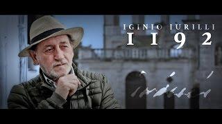 """""""1192"""" - Iginio Iurilli raccontato da Alessandro Piva"""