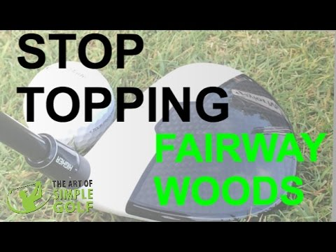 Stop Topping Fairway Woods Simple Golf Drill And Fix Youtube