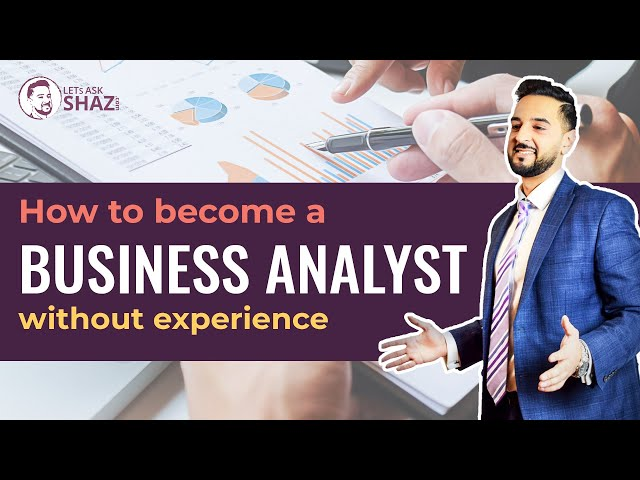 How To Become A Business Analyst Without Experience