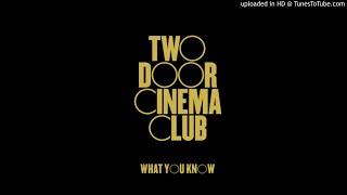 Two Door Cinema Club - What You Know (Instrumental Original)