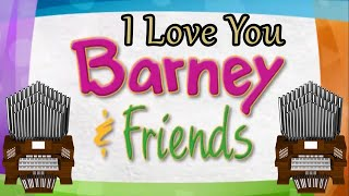 I Love You (Barney & Friends) Organ Cover [2 Year Patron Anniversary Special]