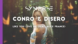 Download Video Conro & Disero - Like You Love Me (feat. Alice France) MP3 3GP MP4