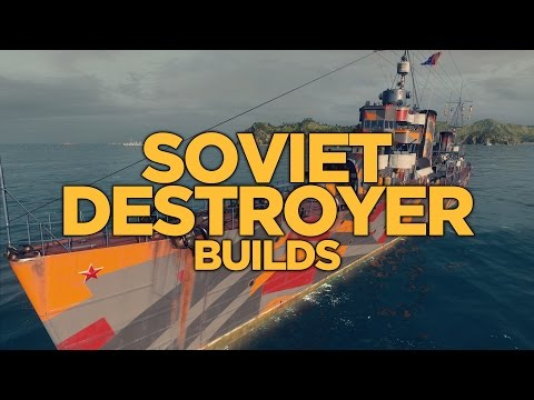 World of Warships - Soviet Destroyer Builds