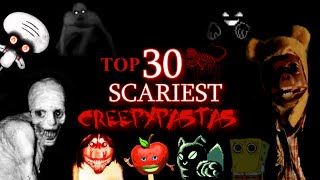 Top 30 Scariest Creepypastas (halloween Special)