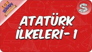 Atatürk İlkeleri- 1  2020 LGS Kampı