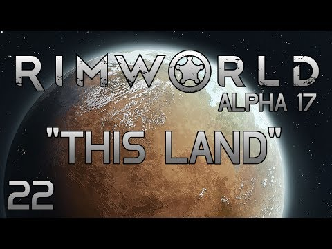 [AUDIO FIX] Rimworld A17 - Part 22: Second Verse, Same as the First [Alpha 17 Cassandra Extreme]
