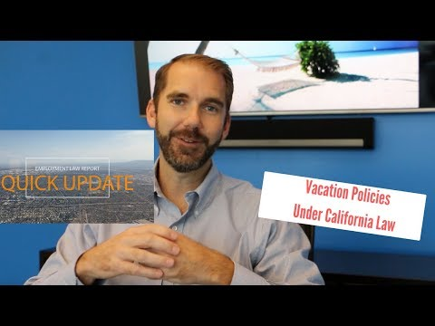 Vacation Policies Under CA Law-Employment Law Quick Update