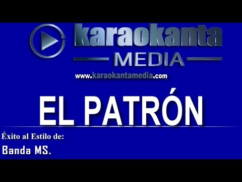 Karaokanta - Banda MS - El patrón