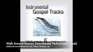 Walk Around Heaven (Instrumental Perfromance Track)