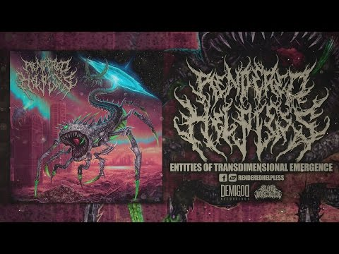 RENDERED HELPLESS - ENTITIES OF TRANSDIMENSIONAL EMERGENCE [