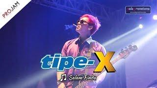 Download [NEW VIDEO] SALAM RINDU | TIPE-X [Live Konser PROJAM - JAKARTA SELATAN 26 Agustus 2017]