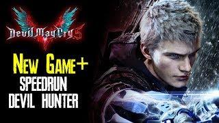 Devil May Cry 5 | Speedrun (NEWGAME+) (DEVIL HUNTER)