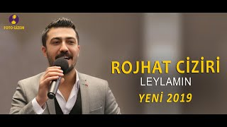 Rojhat Ciziri Leylamın /Ofifical  / Yeni 2019 Resimi
