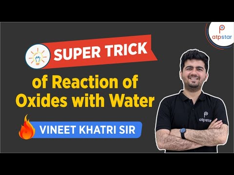 Super Trick of reaction of Oxides with water- By Vineet Khatri