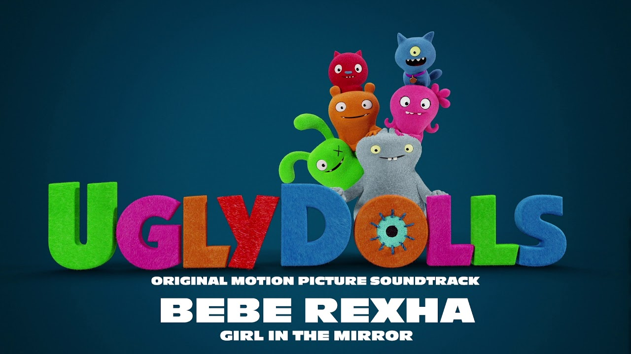 Bebe Rexha Girl In The Mirror Uglydolls Soundtrack Official Audio Youtube