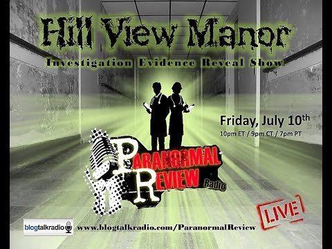 Pranorml Review Radio: Hill View Manor Evidence Reveal Show
