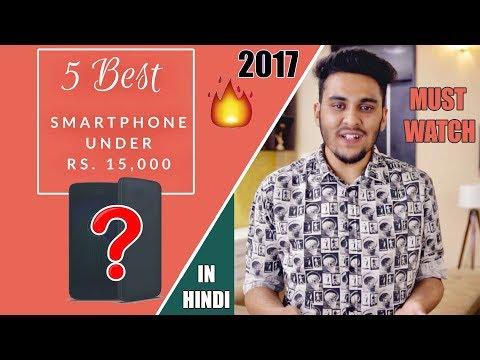 Best Smartphone Under 15000 - Amazing Top 5 Smartphones of 2017