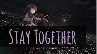 Nightcore~Stay Together