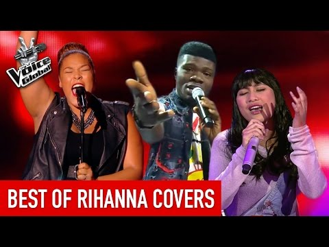 The Voice   Best of RIHANNA COVERS in The Blind Auditions
