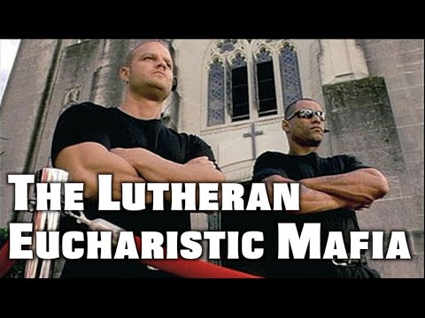The Lutheran Eucharistic Mafia