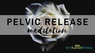 Guided Meditation for Pelvic Floor Relaxation   FemFusion Fitness