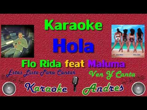 Hola - Flo Rida feat Maluma ( Karaoke )