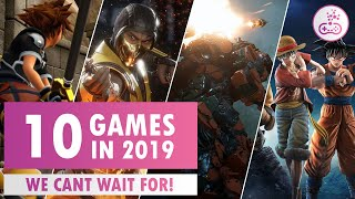 10 GAMES IN 2019 We can't wait for!!  |  PS4/XB1/PC/SWITCH
