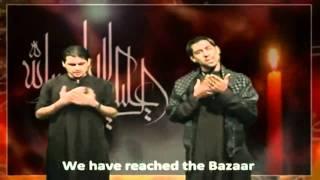 Lo Aagaya Bazaar ll Shabbir & Abbas Tejani 2010 ll Full Noha with English Subtitle