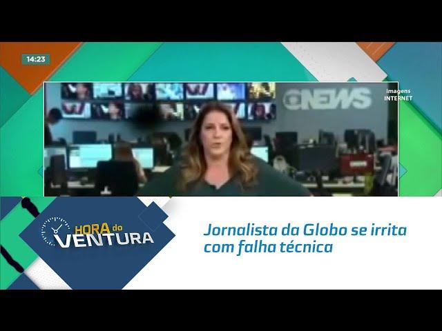 Jornalista da Globo se irrita com falha técnica e ameaça deixar jornal