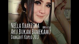 Download lagu Nella Kharisma - Aku Bukan Bonekamu (Ndx A.K.A) Lirik Dangdut Koplo 2019