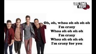 Big Time Rush-Crazy For U (lyrics)