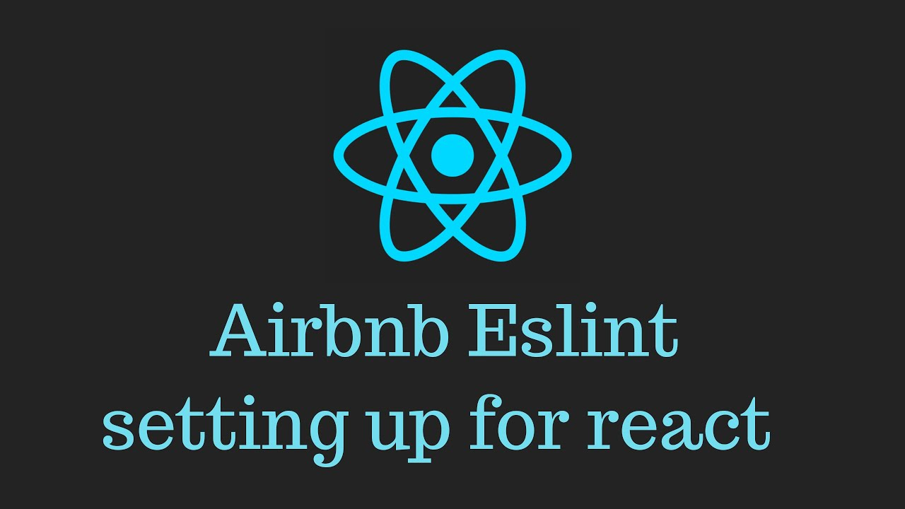 React JS crash course tutorial - Airbnb Eslint setting up for React