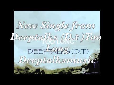 DEEPTALKS-TOO LONG