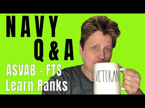 Navy Q&A (ASVAB, FTS, LEARNING RANKS & More)