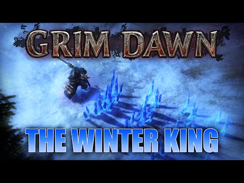 Grim Dawn - The Winter King - Early Ultimate (Level 76 Snapshot