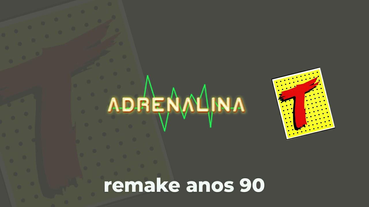 Download Transamérica - Adrenalina remake anos 90