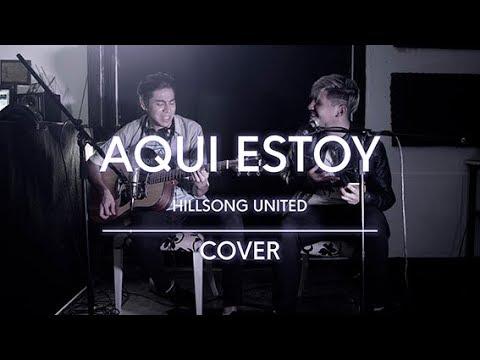 AQUI ESTOY - HILLSONG UNITED (cover Acústico)