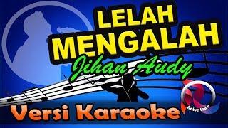 Lelah Mengalah Remix - Jihan Audy (Karaoke Tanpa Vocal)