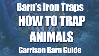 How To Trap Animals & Barn Guide (garrison) In Warlords Of Draenor