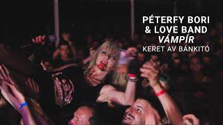 Péterfy Bori & Love Band - Vámpír / KERET AV Bánkitó