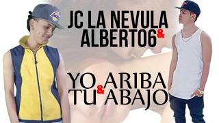 Jc La Nevula - Yo Arriba Y Tu Abajo Ft Albert06 (Official Lyric Video)