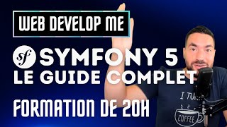 🚀 SYMFONY 5 - LE GUIDE COMPLET : NOUVELLE FORMATION !
