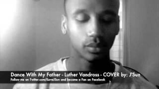 Dance With My Father - Luther Vandross - COVER by: J