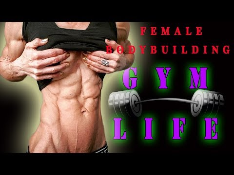 FEMALE BODYBUILDING – GYM LIFE