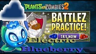 Plants vs Zombies 2 Battlez Electric Blueberry total failure Practice Room (PvZ Battlez week 46)
