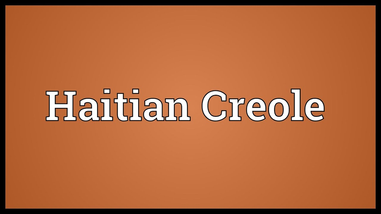 Haitian Creole Meaning - YouTube
