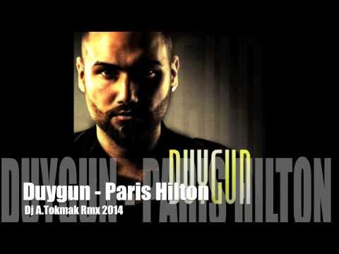 Duygun - Paris Hilton ( Dj A.Tokmak Rmx) 2014