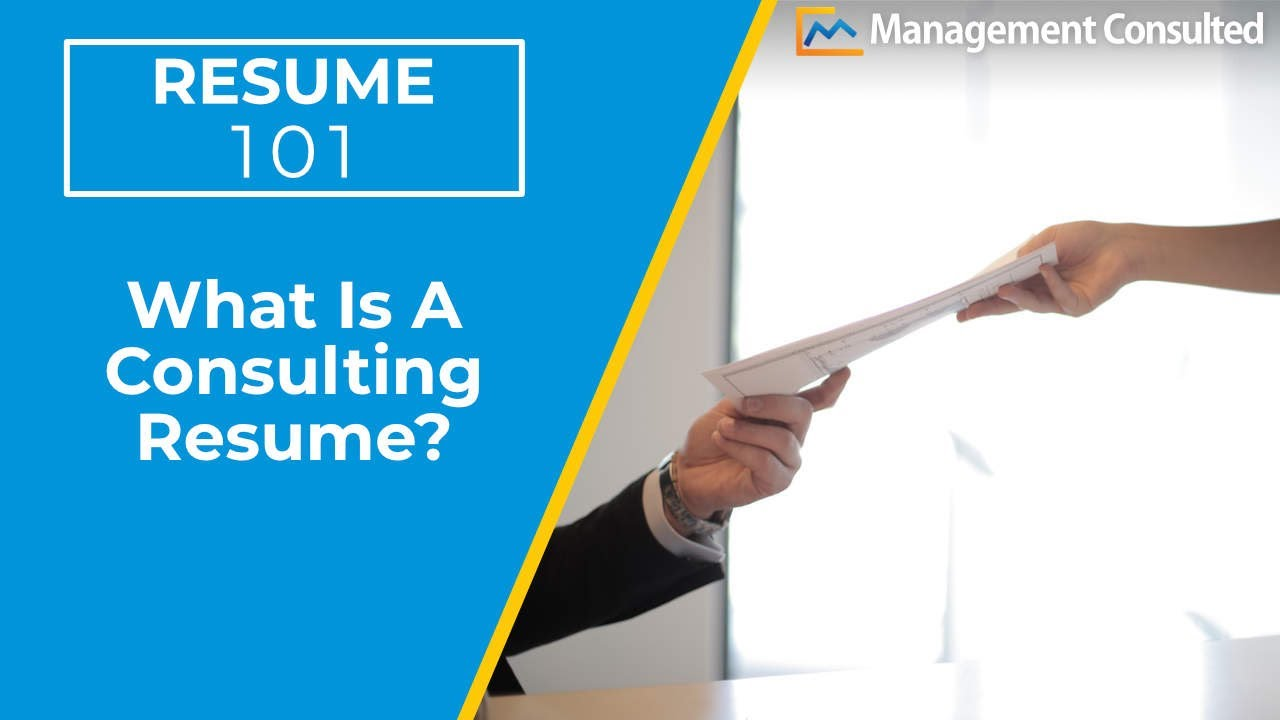 Resume 101: What is a Consulting Resume? (Video 1 of 4) - YouTube