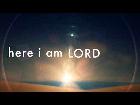 Here I Am Lord w/ Lyrics (Chris Bray)