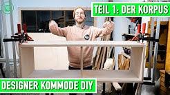 Designer Kommode selber bauen: Teil 1 - der Korpus | Jonas Winkler